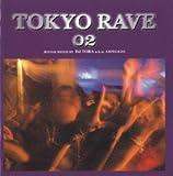 TOKYO RAVE 02 ROUGH MIX by DJ TORA