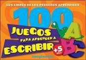 100 juegos para aprender a escribir / 100 Learn to Write Games