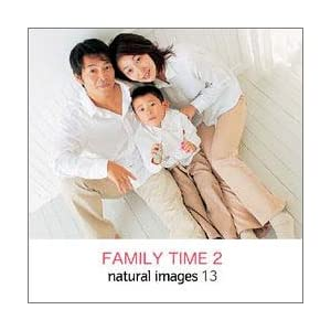 natural images Vol.13 FAMILY TIME 2