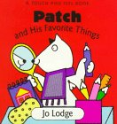 Patch and His Favorite Things: A Touch and Feel Book