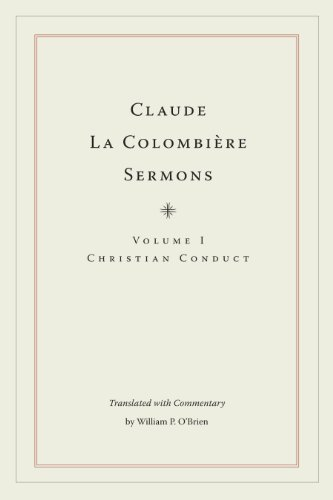 Claude La Colombiere Sermons: Volume I: Christian Conduct: 1