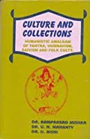 Culture and Collections: Humanistic Amalgam of Tantra, Vaishnavism, Saivism