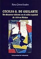 Cecilia G. de Guilarte : un discurso valiente en el exilio español de 1939 en México