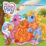 My Little Pony: The Perfect Pumpkin