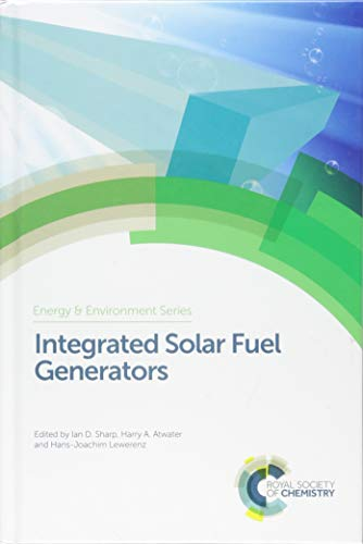 Download Integrated Solar Fuel Generators (Energy and Environment Series) 1782625550