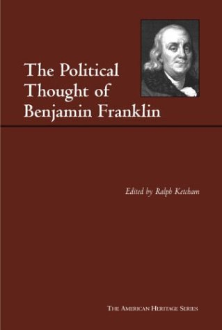 Download The Political Thought of Benjamin Franklin (American Heritage Series) 087220684X