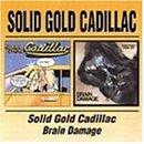 Solid Gold Cadillac/Brain Dam.