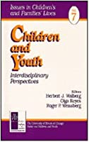Children and Youth: Interdisciplinary Perspectives (Issues in Children's and Families' Lives)