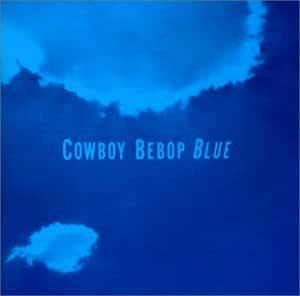 COWBOY BEBOP SOUNDTRACK 3 - BLUE