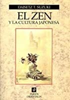 El zen y la cultura japonesa / Zen and Japanese Culture