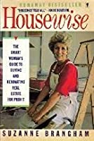 Housewise: A Smart Woman's Guide to Buying and Renovating Real Estate for Profit