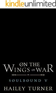 On the Wings of War (Soulbound Book 5) (English Edition)