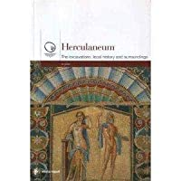 Herculaneum: The Excavations, Local History and Surroundings