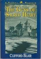 The Guns of Sacred Heart