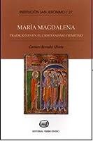 Tradiciones de María Magdalena en el cristianismo primitivo, las