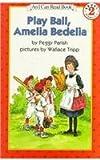 Play Ball, Amelia Bedelia (Amelia Bedelia (HarperCollins))