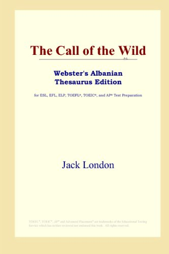 Download The Call of the Wild (Webster's Albanian Thesaurus Edition) B00122NA98