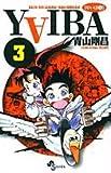 YAIBA―RAIJIN-KEN SAMURAI YAIBA KUROGANE (3) (少年サンデーコミックス)