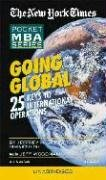 Going Global: 25 Keys to International Operations (The New York Times Pocket MBA)