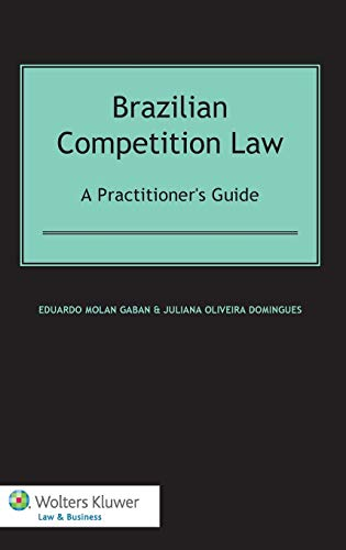 Download Brazilian Competition Law: A Practitioners Guide 9041141421