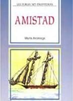 La Spiga Readers - Lecturas Sin Fronteras (B2): Amistad