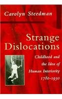 Strange Dislocations: Childhood and the Idea of Human Interiority