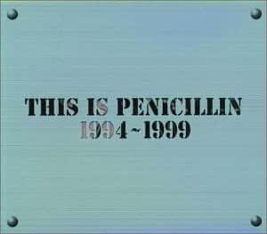 THIS IS PENICILLIN 1994~1999