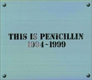 THIS IS PENICILLIN 1994~1999