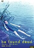 be found dead トーキョー/不在/ハムレット [DVD]