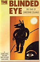 The Blinded Eye: 500 Years of Christopher Columbus