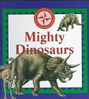 Mighty Dinosaurs (Nature Company Discoveries Libraries)