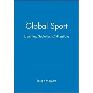 Global Sport: Identities, Societies, Civilizations