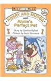 Henry and Mudge and Annie's Perfect Pet (Henry & Mudge Books (Simon & Schuster))