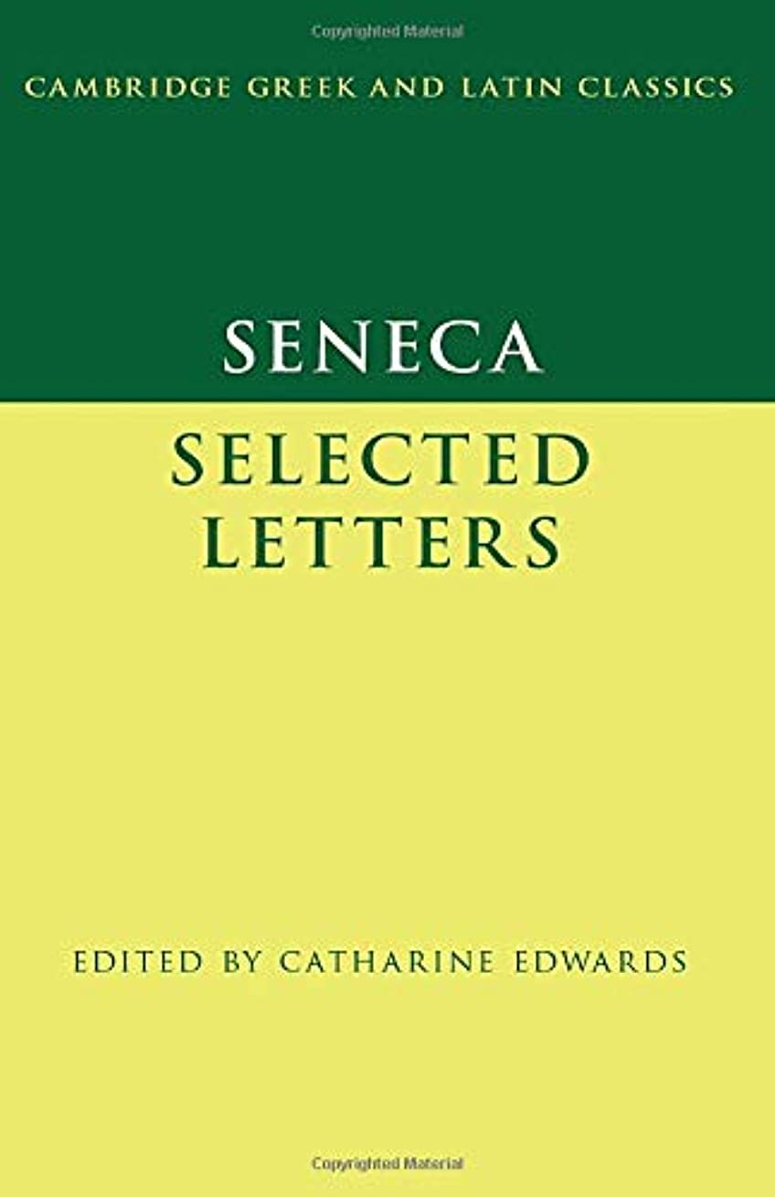 わがまま気づく殺人Seneca: Selected Letters (Cambridge Greek and Latin Classics)