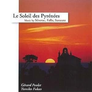 ピレネーの太陽 - セヴラック、サラサーテ作品集 (Le Soleil des Pyrenees - Music by Severac, Falla, Sarasate)