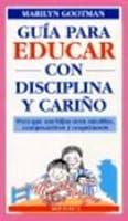 Guia Para Educar Con Disciplina y Carino