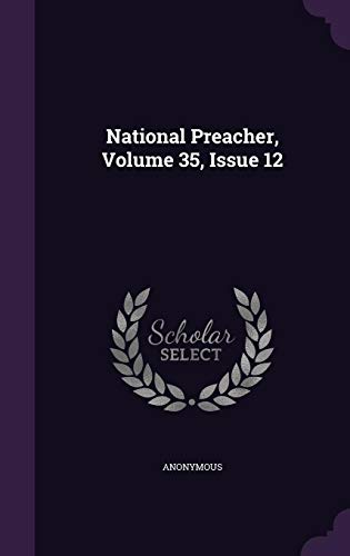 Download National Preacher, Volume 35, Issue 12 1343112915