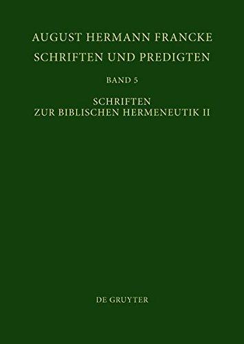 Schriften zur Biblischen Hermeneutik II: Band 5 (Texte zur Geschichte des Pietismus)