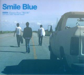 Smile Blue~DEEN Classics Four Blue~(初回生産限定盤)(DVD付)の詳細を見る