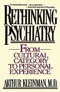 RETHINKING PSYCHIATRY FROM CULTURAL CATEGORY TO PERSONAL EXPERIENCE