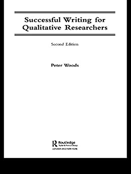 Successful Writing for Qualitative Researchers (Routledge Study Guides) by [Woods, Peter]