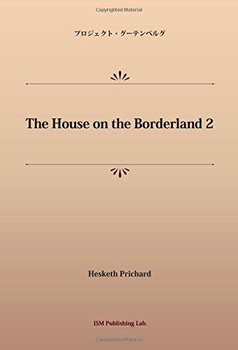 The House on the Borderland 2 (パブリックドメイン NDL所蔵古書POD)の詳細を見る