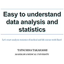 Easy to understand data analysis and statistics -Let's start analysis statistics of medical and life science with Excel- (English Edition)