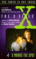 X Files #01 X Marks the Spot (X Files Middle Grade)