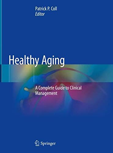 Download Healthy Aging: A Complete Guide to Clinical Management 303006199X