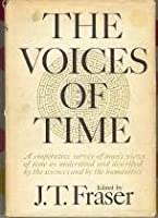 The Voices of Time: A Cooperative Survey of Man's Views of Time as Expressed by the Sciences and by the Humanities [並行輸入品]