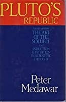 Pluto's Republic: Incorporating The Art of the Soluble and Induction and Intuition in Scientific Thought【洋書】 [並行輸入品]