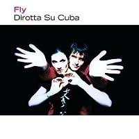 Fly by Dirotta Su Cuba (2004-01-01)