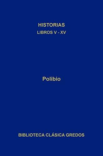 Historias. Libros V-XV (Biblioteca Clásica Gredos)