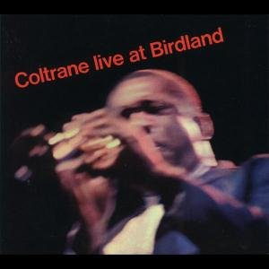 COLTRANE LIVE AT THE BIRDLAND